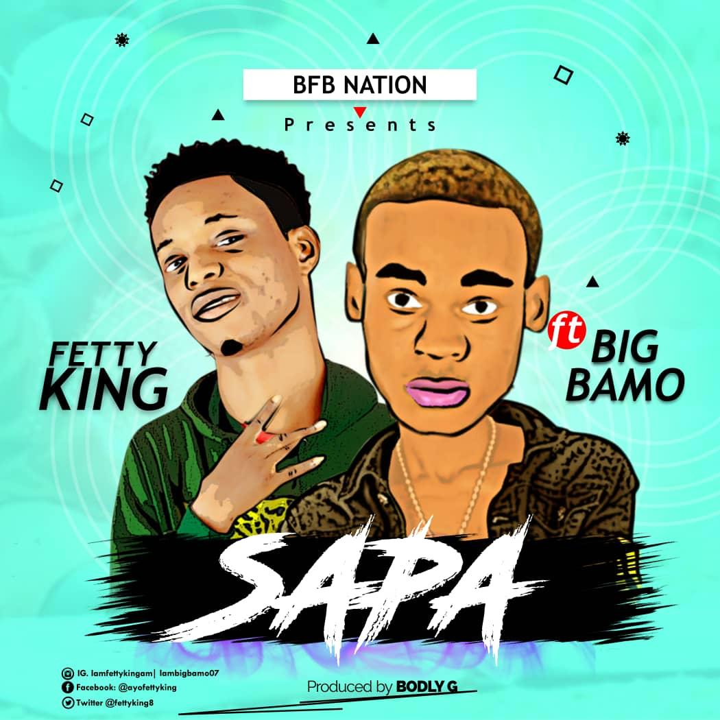 Fetty King Ft. Big Bamo - Sapa