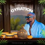 MUSIC: Baddy Oosha – Gyration