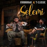 MUSIC: Oyinkanade Ft. T Classic – Selemi