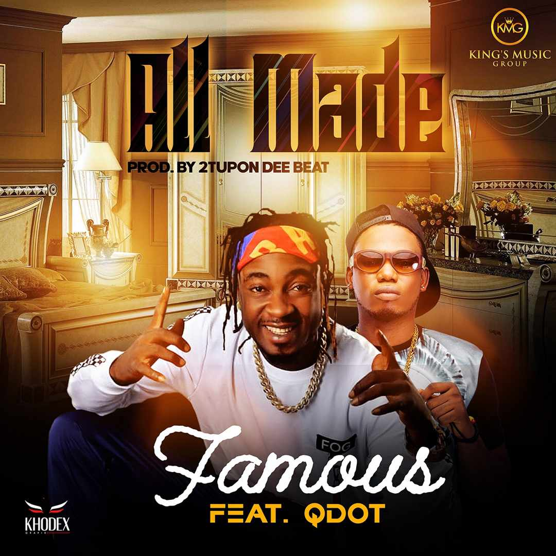 Famous Igboro Ft. Qdot - All Made Mp3 Download
